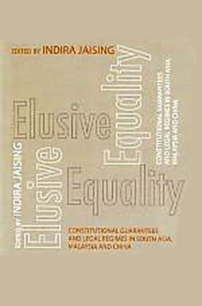 Elusive Equality: Constitutional Guarantees and Legal Regimes in South Asia, Malaysia and China