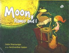 Moon, Ramu and I