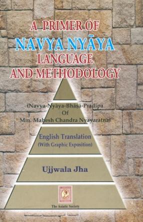 A Primer of Navya Nyaya Language and Methodology