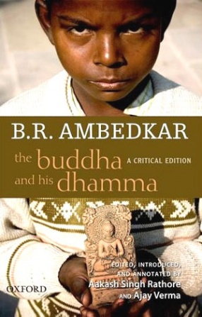 B.R. Ambedkar: The Buddha and His Dhamma: A Critical Edition