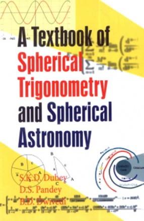 A Textbook of Spherical Trigonometry & Spherical Astronomy