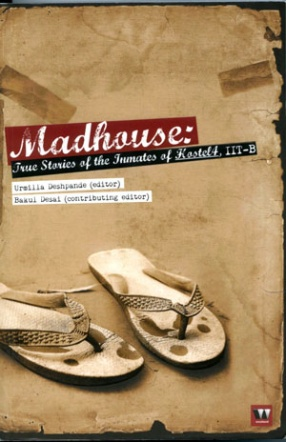 Madhouse: True Stories of The Inmates of Hostel 4 IITB