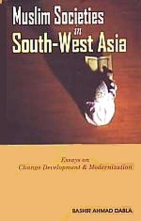 Muslim Societies in South West-Asia: Essays on Change Development and Modernization