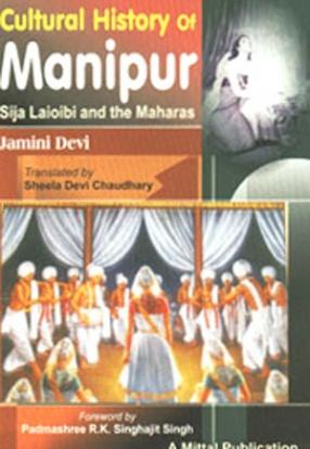 Cultural History of Manipur: Sija Laioibi and the Maharas
