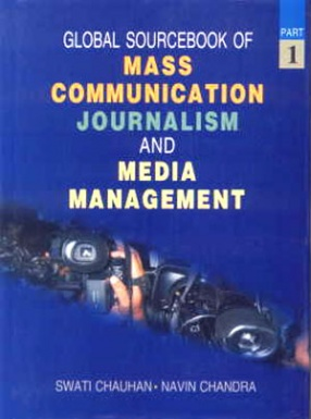 Global Sourcebook of Mass Communication, Journalism and Media Management (In 2 Parts)