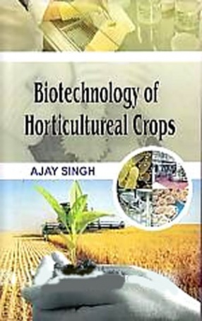 Biotechnology of Horticultureal Crops