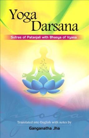 Yoga Darsana: Sutras of Patanjali with Bhasya of Vyasa