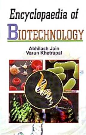 Encyclopaedia of Biotechnology (In 6 Volumes)