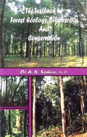 The Textbook of Forest Ecology, Biodiversity and Conservation