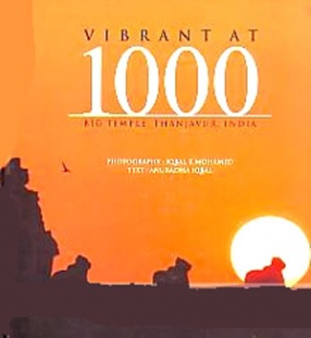 Vibrant at 1000: Big Temples, Thanjavur, India
