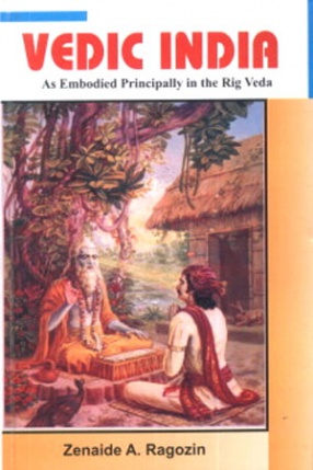 Vedic India: As Embodied Principally in the Rig Veda