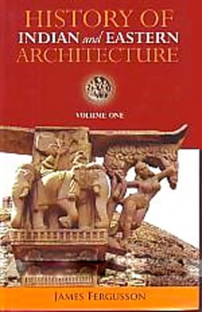 History of Indian and Eastern Architecture (In 2 Volumes)