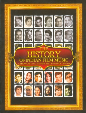 The History of Indian Film Music: A Showcase of the Very Best in Hindi Cinema