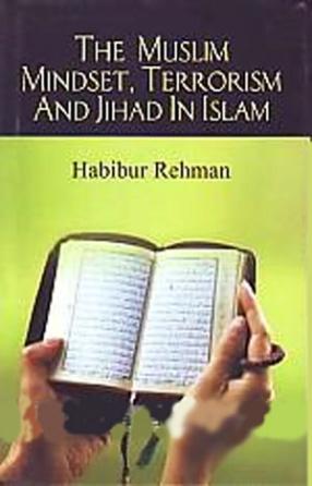 The Muslim Mindset, Terrorism and Jihad in Islam
