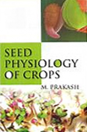 Seed Physiology of Crops