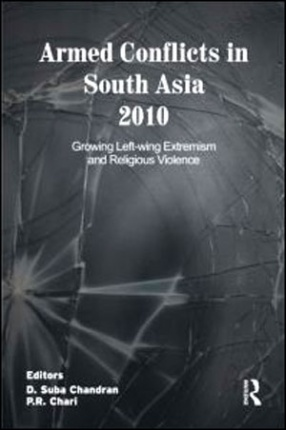 Armed Conflicts in South Asia 2010: Growing Left-wing Extremism and Religious Violence