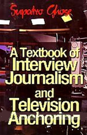 A Textbook of Interview Journalism and Television Anchoring (In 2 Volumes)