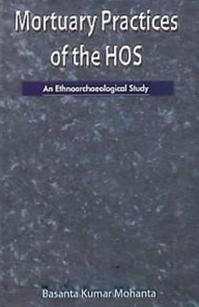 Mortuary Practices of the Hos: An Ethnoarchaeological Study