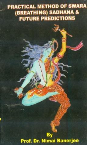 Practical Method of Swara (Breathing) Sadhana & Future Predictions
