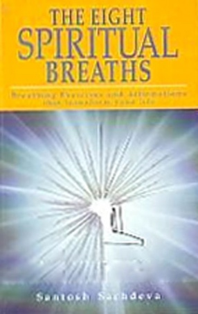 The Eight Spiritual Breaths: Breathing Exercises and Affirmations that Transform Your Life