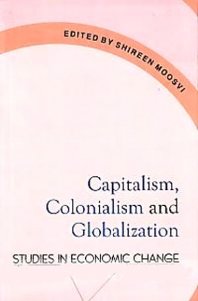 Capitalism, Colonialism and Globalization: Studies in Economic Change