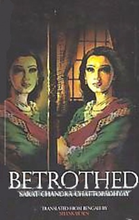 Sarat Chandra Chattopadhyay's Betrothed