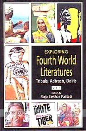 Exploring Fourth World Literatures: Tribals, Adivasis, Dalits (In 2 Volumes)
