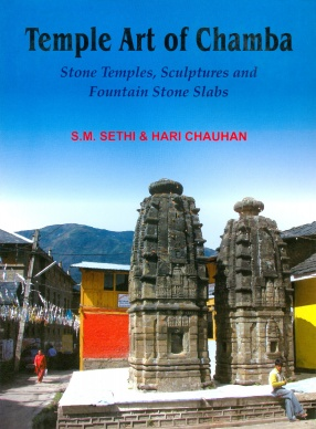 Temple Art of Chamba: Stone Temples, Sculptures and Fountain Stone Slabs