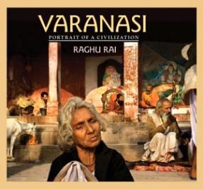 Varanasi: Portrait of a Civilization