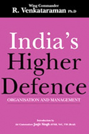 India's Higher Defence: Organisation and Management