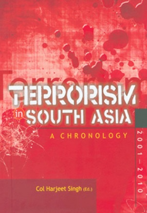 Terrorism in South Asia: A Chronology, 2001-2010