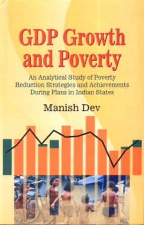 GDP Growth and Poverty: An Analytical Study of Poverty Reduction Strategies and Achievements During Plans in Indian States