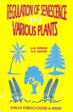 Regulation of Senescence in Various Plants