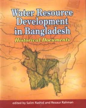 Water Resource Development in Bangladesh: Historical Documents