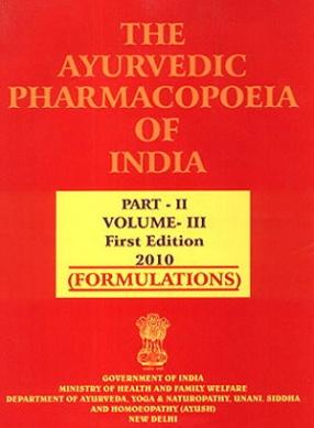 The Ayurvedic Pharmacopoeia of India (Volume III,  Part II): Formulations