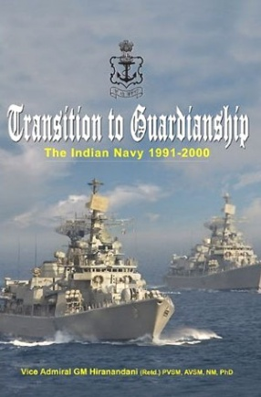 Transition to Guardianship: The Indian Navy, 1991-2000