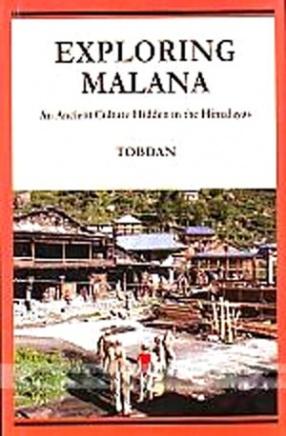 Exploring Malana: An Ancient Culture Hidden in the Himalayas
