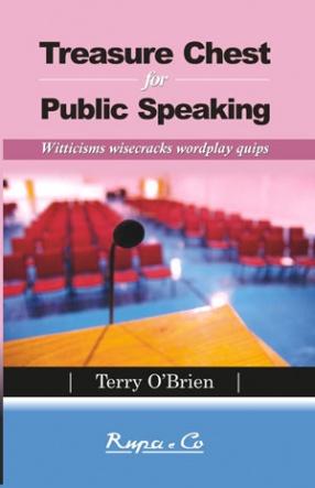 Treasure Chest for Public Speaking: Witticisms Wisecracks Wordplay Quips