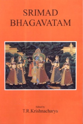 Srimad Bhagavatam with the Text of Sridhar with Visisitaadvaita and Dvaita Readings (In 2 Volumes)