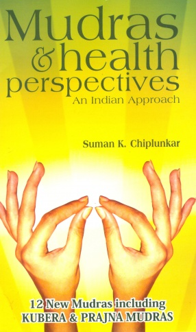 Mudras and Health Perspectives: An Indian Approach
