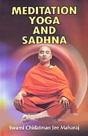 Meditation, Yoga and Sadhna