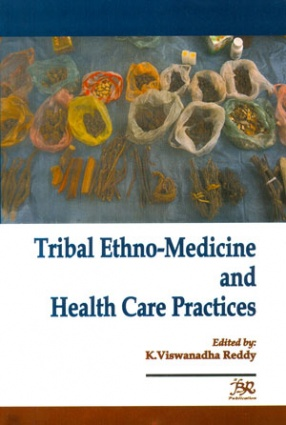 Tribal Ethno-Medicine and Health Care Practices