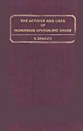 The Actions and Uses of Indigenous Ophthalmic Drugs