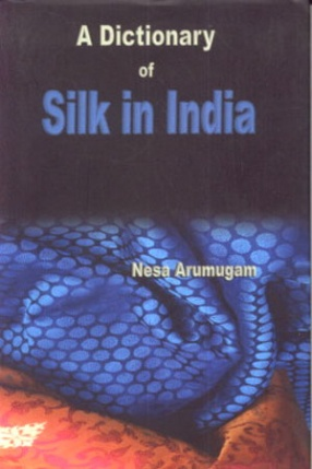 A Dictionary of Silk in India