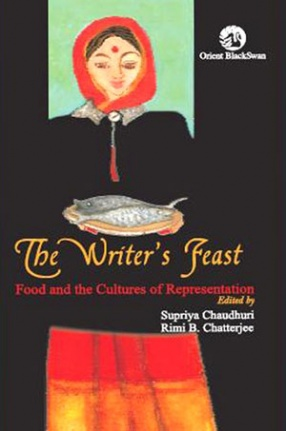 The Writer's Feast: Food and the Cultures of Representation