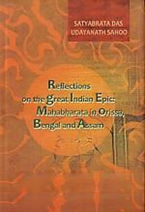 Reflections on the Great Indian Epic: Mahabharata in Orissa, Bengal and Assam