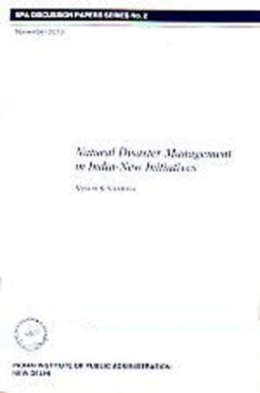 Natural Disaster Management in India: New Initiatives