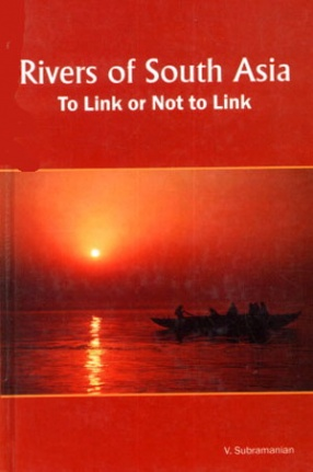 Rivers of South Asia: To Link or Not to Link