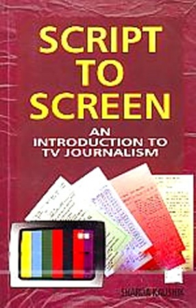 Script to Screen: An Introduction to TV Journalism