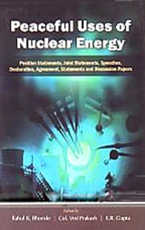 Peaceful Uses of Nuclear Energy: Position Statements, Joint Statements, Speeches, Declaration, Agreement, Statements and Discussion Papers